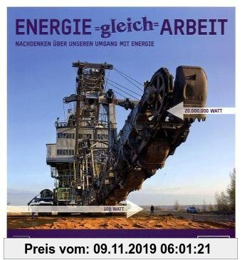 Gebr. - Energie = Arbeit: Nachdenken über unseren Umgang mit Energie
