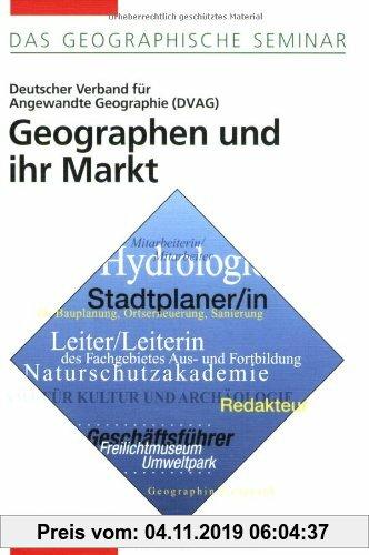 Gebr. - Geographen und ihr Markt: 2. Auflage 1999 (Das Geographische Seminar)