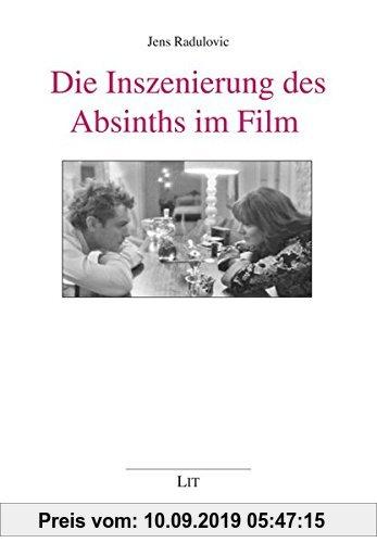 Gebr. - Die Inszenierung des Absinths im Film (Kulturwissenschaft)