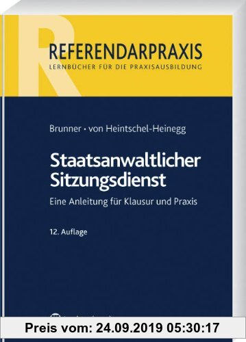Gebr. - Staatsanwaltlicher Sitzungsdienst: Eine Anleitung für Klausur und Praxis