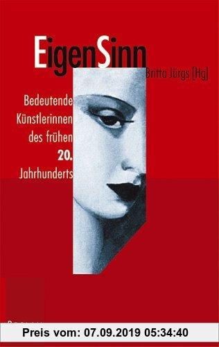 Gebr. - EigenSinn. Bedeutende Künstlerinnen des frühen 20. Jahrhunderts.