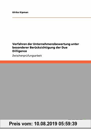 Gebr. - Verfahren der Unternehmensbewertung unter besonderer Berücksichtigung der Due Dilligence