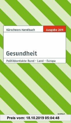 Gebr. - Kürschners Handbuch Gesundheit: Politikkontakte Bund Land Europa