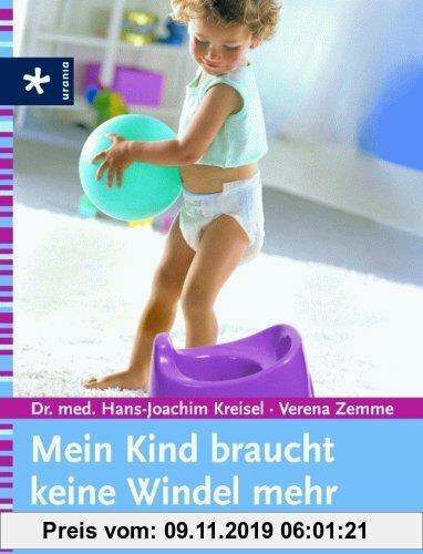 Gebr. - Mein Kind braucht keine Windel mehr: Trocken und sauber - ohne Zwang