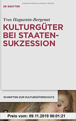 Gebr. - Kulturgüter bei Staatensukzession: Die internationalen Verträge Österreichs nach dem Zerfall der österreichisch-ungarischen Monarchie im Spieg