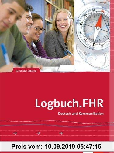 Gebr. - Logbuch.FHR: Deutsch und Kommunikation für Nordrhein-Westfalen. Auf dem Weg zur Fachhochschulreife