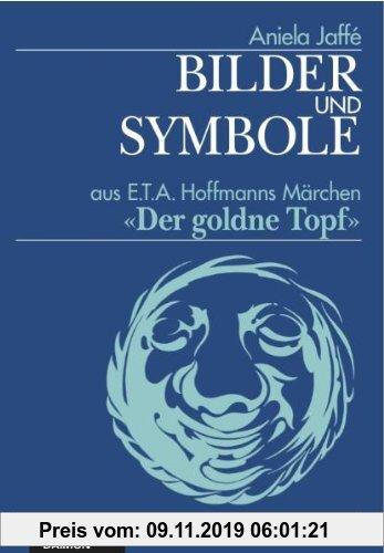Gebr. - Bilder und Symbole aus E.T.A. Hoffmanns Märchen 'Der goldene Topf'