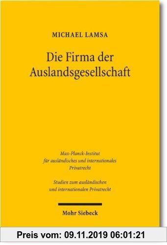 Gebr. - Die Firma der Auslandsgesellschaft: Bildung, Führung und Schutz der Firma von Auslandsgesellschaften in Deutschland unter besonderer Berücksic