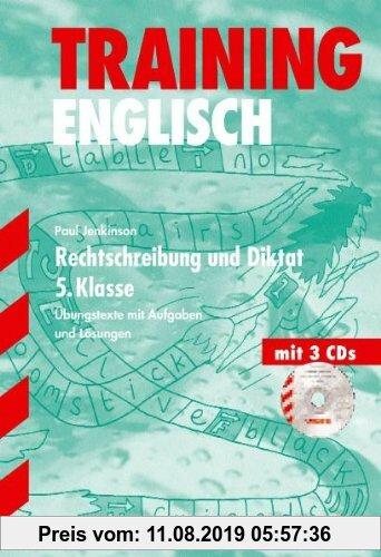 Gebr. - Training Englisch Unterstufe / Unterstufe / Rechtschreibung und Diktat 5. Klasse: Übungstexte mit Aufgaben und Lösungen
