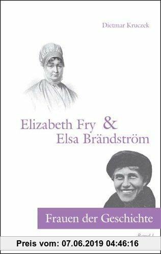 Gebr. - Frauen der Geschichte - Band 1: Elizabeth Fry & Elsa Brändström