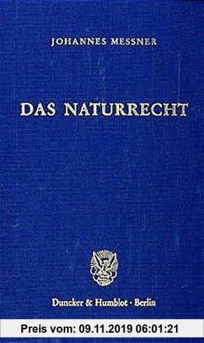 Gebr. - Das Naturrecht. Handbuch der Gesellschaftsehtik, Staatsethik und Wirtschaftsethik