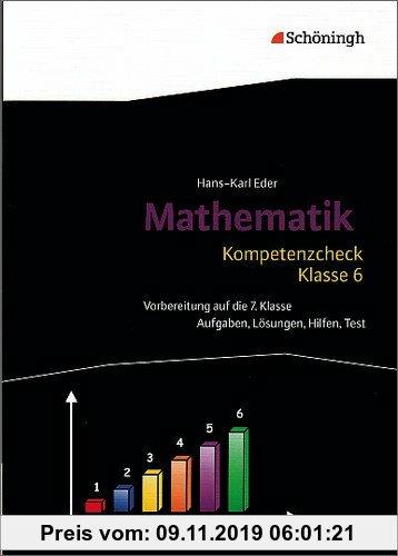 Gebr. - Mathematik Lernhilfen: Kompetenzcheck Mathematik - Klasse 6: Aufgaben, Lösungen, Hilfen, Test