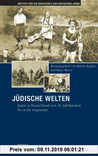 Gebr. - Jüdische Welten. Juden in Deutschland vom 18. Jahrhundert bis in die Gegenwart