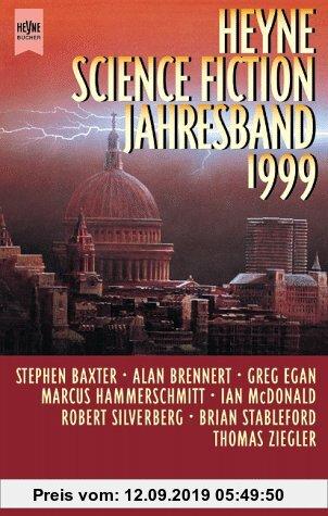 Gebr. - Heyne Science Fiction Jahresband 1999. 5 Romane und Erzählungen prominenter SF- Autoren.