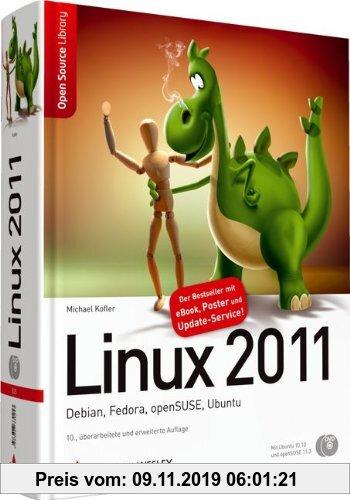 Gebr. - Linux 2011 - Debian, Fedora, openSUSE, Ubuntu. Mit openSUSE 11.3 und Ubuntu 10.10 auf DVD. (Open Source Library)