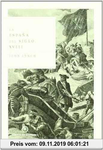 Gebr. - La España del siglo XVIII (Libros de Historia)