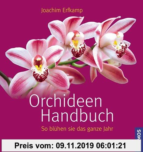 Gebr. - Orchideen Handbuch: So blühen sie das ganze Jahr
