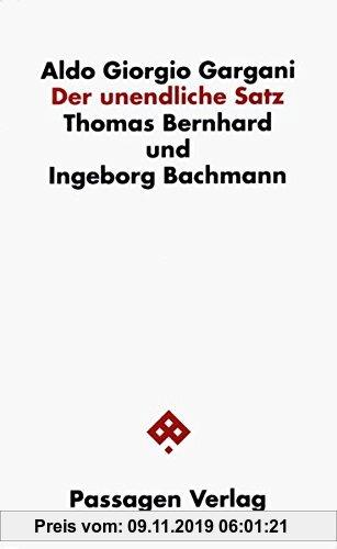 Gebr. - Der unendliche Satz. Thomas Bernhard und Ingeborg Bachmann (Passagen Philosophie)