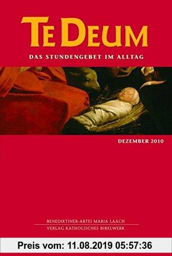 Gebr. - Te Deum 12/2010: Das Stundengebet im Alltag