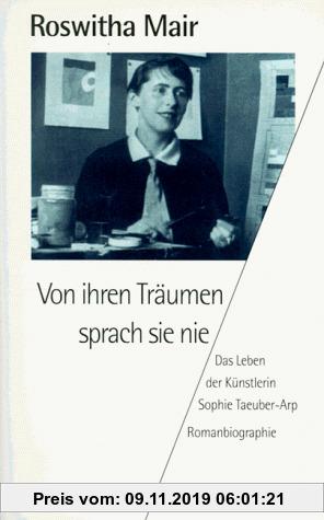 Gebr. - Von ihren Träumen sprach sie nie. Das Leben der Künstlerin Sophie Taeuber- Arp.