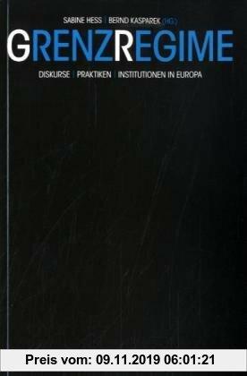 Gebr. - Grenzregime: Diskurse, Praktiken, Insitutionen in Europa