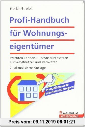 Gebr. - Profi-Handbuch für Wohnungseigentümer: Pflichten kennen, Rechte durchsetzen. Für Selbstnutzer und Vermieter. Mit der Reform des Wohnungseigent