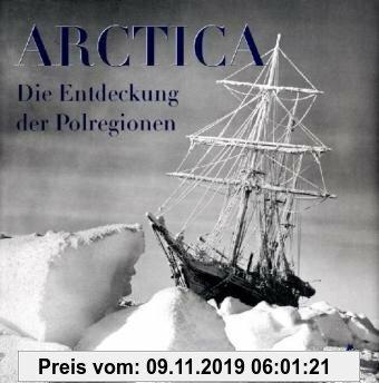 Gebr. - Arctica: Die Entdeckung der Polregionen. 150 Jahre Archiv der Royal Geographical Society