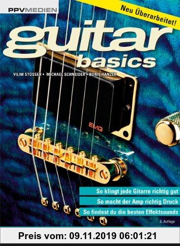 Gebr. - Guitar Basics: Gitarren, Amps, Effekte: Alles was Gitarristen wissen müssen