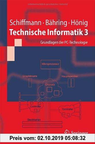 Gebr. - Technische Informatik 3: Grundlagen der PC-Technologie (Springer-Lehrbuch)