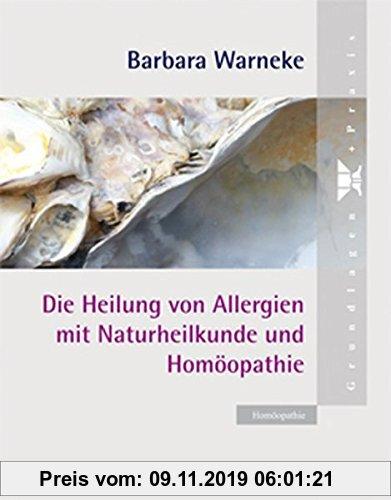 Gebr. - Die Heilung von Allergien mit Naturheilkunde und Homöopathie