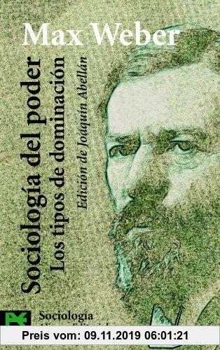 Gebr. - Sociología del poder : los tipos de dominación (El Libro De Bolsillo - Ciencias Sociales)