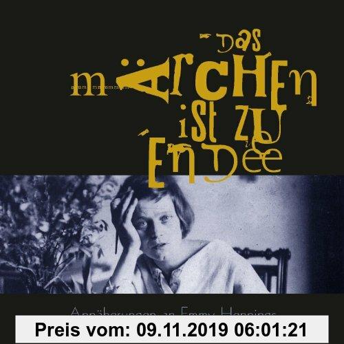 Gebr. - Emmy Hennings - Das Märchen ist zu Ende (3 Audio-CDs)