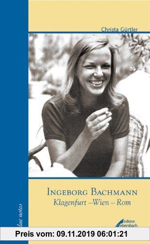 Gebr. - Ingeborg Bachmann. Klagenfurt - Wien - Rom