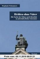 Gebr. - Helden ohne Väter: Die Suche der Söhne nach Identität in mittelalterlicher Literatur