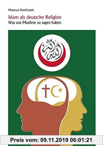 Gebr. - Islam als deutsche Religion: Was uns Muslime zu sagen haben