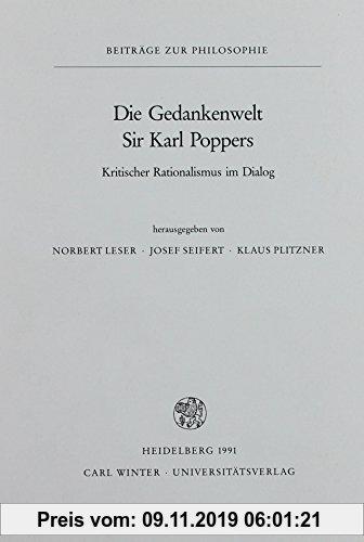 Gebr. - Die Gedankenwelt Sir Karl Poppers: Kritischer Rationalismus im Dialog (Beiträge zur Philosophie. Neue Folge)