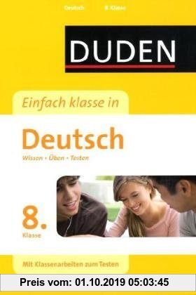 Gebr. - Duden Einfach Klasse in Deutsch. 8. Klasse: Wissen - Üben - Testen. Mit Klassenarbeiten zum Testen