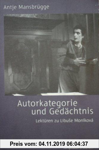 Gebr. - Autorkategorie und Gedächtnis: Lektüren zu Libuse Moηiková (Epistemata - Würzburger wissenschaftliche Schriften. Reihe Literaturwissenschaft)