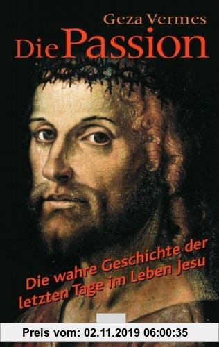 Gebr. - Die Passion. Die wahre Geschichte der letzten Tage im Leben Jesu