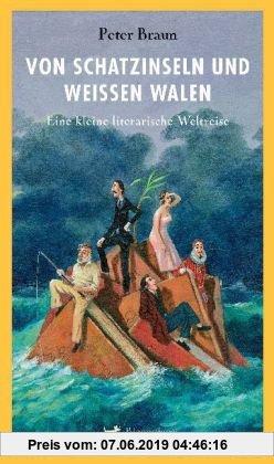 Gebr. - Von Schatzinseln und weißen Walen: Eine kleine literarische Weltreise
