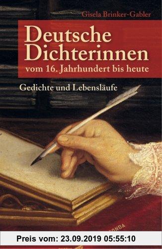 Gebr. - Deutsche Dichterinnen vom 16. Jahrhundert bis heute: Gedichte und Lebensläufe