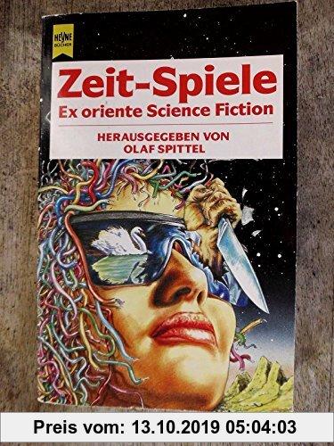 Gebr. - Zeit-Spiele. Ex oriente Science Fiction. Erzählungen