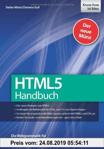Gebr. - HTML 5 Handbuch - Die neuen Features von HTML5, umfangreicher Referenzteil für HTML und CSS zum Nachschlagen, anspruchsvolle Web-Layouts umset