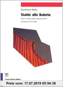 Gebr. - Guida alla liuteria. Storia e tecnica degli strumenti ad arco (Strumenti della musica)