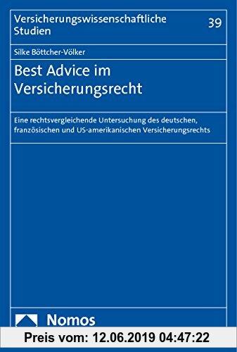 Gebr. - Best Advice im Versicherungsrecht: Eine rechtsvergleichende Untersuchung des deutschen, französischen und US-amerikanischen Versicherungsrecht