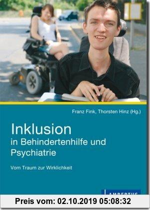 Gebr. - Inklusion in Behindertenhilfe und Psychiatrie: Vom Traum zur Wirklichkeit