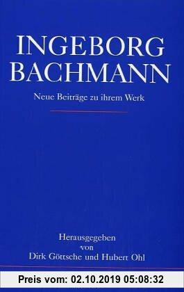 Gebr. - Ingeborg Bachmann - Neue Beiträge zu ihrem Werk: Internationales Symposium Münster 1991