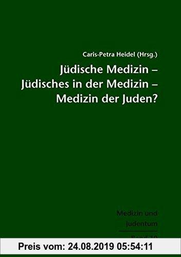 Gebr. - Jüdische Medizin - Jüdisches in der Medizin - Medizin der Juden? (Medizin und Judentum)