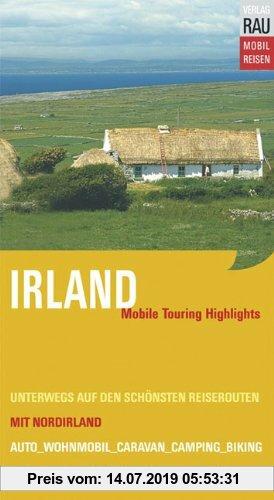 Gebr. - Irland mit Nordirland. Mobile Touring Hihglights. Mit Auto, Caravan, Wohnmobil unterwegs auf den schönsten Reiserouten. Mobil Reisen: Mit vor