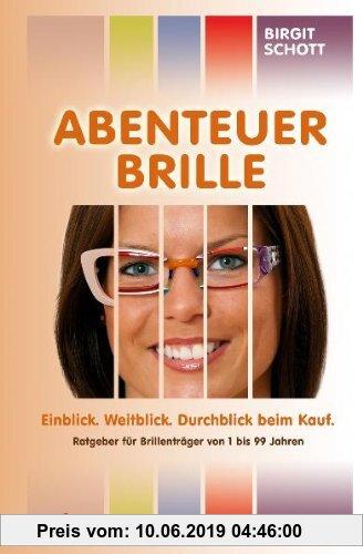 Gebr. - Abenteuer Brille: Einblick. Weitblick. Durchblick beim Kauf